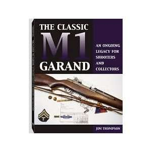: The Classic M1 Garand Publisher: Paladin Press: Jim Thompson: Books