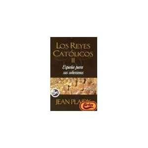 Los Reyes Catolicos II España Para Sus Soberanos