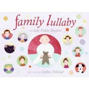 Lullaby (9780060514839): Jody Fickes Shapiro, Cathie Felstead: Books