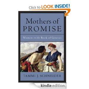 Mothers of Promise Women in the Book of Genesis Tammi Schneider