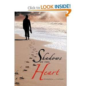 Shadows of the Heart One Womans Journey of Healing Sharinda L