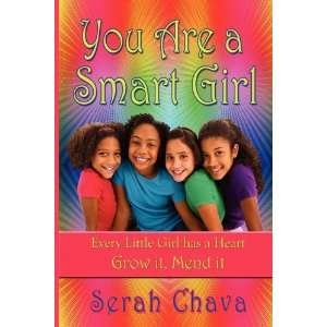 You Are a Smart Girl (9781604142822): Serah Chava: Books