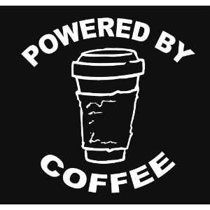 Powered By Coffee Espresso Latte Vinyl Decal Sticker