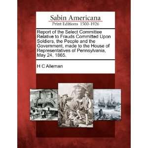 of Pennsylvania, May 24, 1865. (9781275729940): H C Alleman: Books