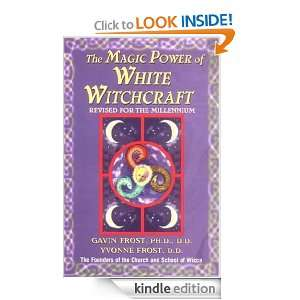 Magic Power of White Witchcraft: Revised for the New Millennium: Gavin