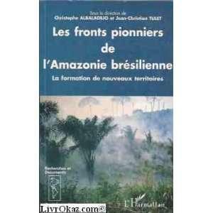 Les fronts pionniers de lie bresilienne La