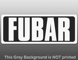 BW Fubar Bumper Sticker   decal fcked up beyond repair