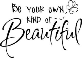 Be Your Own Kind of Beautiful Vinyl Wall Stickers Words