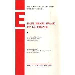 Paul Henri Spaak et la France (9782802724131): Collectif