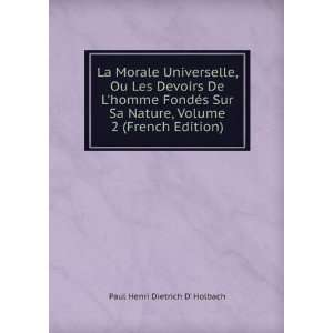 , Volume 2 (French Edition): Paul Henri Dietrich D Holbach: Books