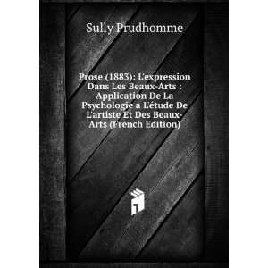 Des Beaux Arts : Prose (1883) (French Edition): Sully Prudhomme: Books