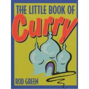 The Little Book of Curry (9780091879563): Rod Green: Books