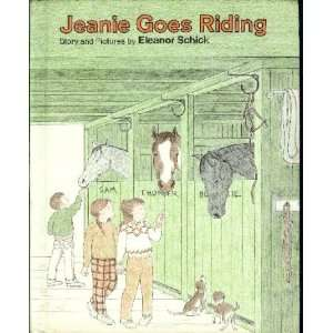 Jeanie Goes Riding (9780027811803) Eleanor Schick Books