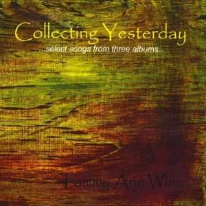 Collecting Yesterday: Tammy Ann Winn: Music