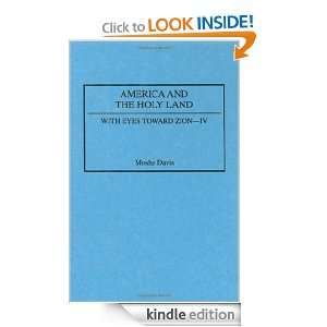 America and the Holy Land (With Eyes Toward Zion): Moshe Davis: