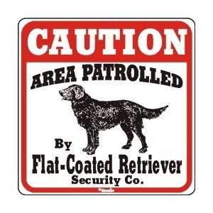 Area Patrolled by Flat Coated Retriever Sign Patio, Lawn