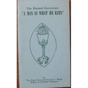Is What He Eats Bishop of Northern Michigan Samuel J. Wylie: Books