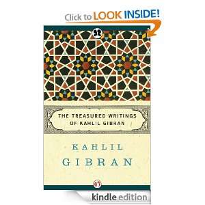 The Treasured Writings of Kahlil Gibran: Kahlil Gibran: