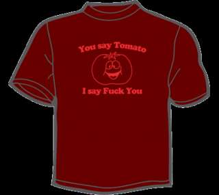 YOU SAY TOMATO I SAY F YOU T Shirt WOMENS funny vintage