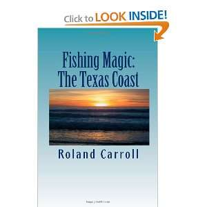 Fishing Magic The Texas Coast (9781453765326) Roland