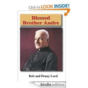 Blessed Brother Andre Bob and Penny Lord  Kindle Store