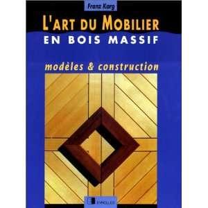 LArt du mobilier en bois massif : Modèles et