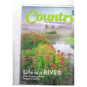 Country the Land and Life We Love Magazine April/may 2012