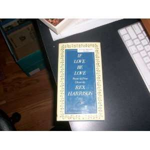If Love be Love (9780491026000): Sir Rex Harrison: Books