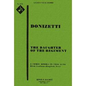 The Daughter of the Regiment A Comic Opera in Two Acts