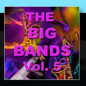 The Big Bands Vol. 5 Various Artists Music