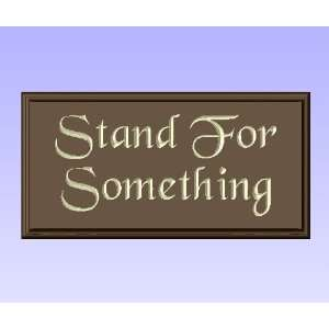 Decorative Wood Sign Plaque Wall Decor with Quote Stand For Something