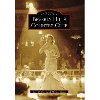 Beverly Hills Country Club, Clark, Earl W. History
