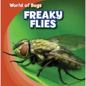 Freaky Flies (World of Bugs) (9781433945960) Greg Roza