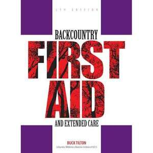 Backcountry First Aid and Extended Care, Tilton, Buck