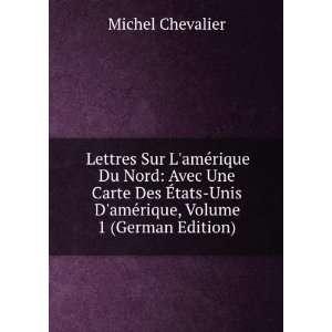 Lettres Sur Lamérique Du Nord, Volume 1 (German