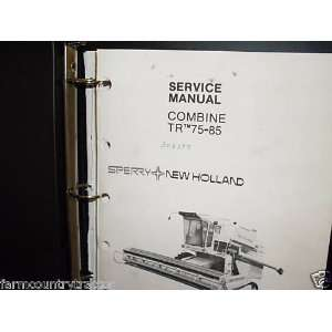 : New Holland TR 75 85 Combine OEM Service Manual: New Holland: Books