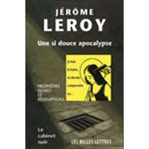 Une Si Douce Apocalypse (French Edition) (9781583487068