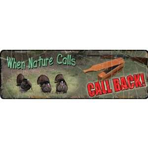 Rivers Edge Products When Nature Calls Turkey Tin Sign