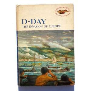 D Day, the Invasion of Europe American Heritgae Magazine