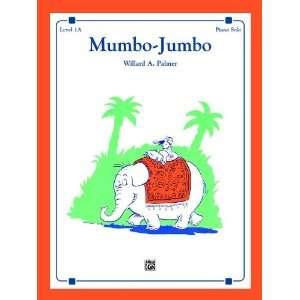 Mumbo Jumbo: Sheet (9780739016282): Willard A. Palmer