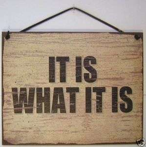 SIGN IT IS WHAT IT IS funny woman man cave vintage 835L