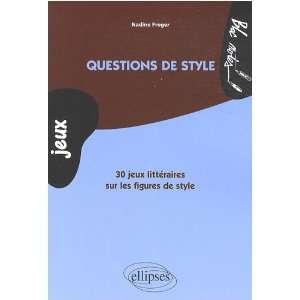 de Style & Jeux de Mots (9782729842536): Nadine Froger: Books