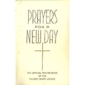 PRAYERS FOR A NEW DAY, THE OFFICIAL PRAYER BOOK OF THE SACRED HEART