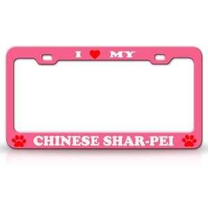 LOVE MY CHINESE SHAR PEI Dog Pet Animal High Quality STEEL /METAL