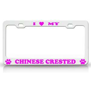 LOVE MY CHINESE CRESTED Dog Pet Animal High Quality STEEL /METAL