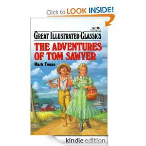 Adventures of Tom Sawyer Great Illustrated Classics [Kindle Edition]