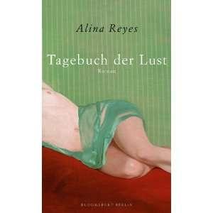 Tagebuch der Lust: .de: Alina Reyes, Gaby Wurster: Bücher