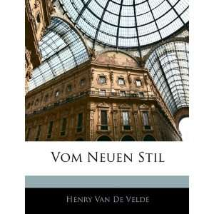 Neuen Stil (German Edition) (9781145833968): Henry Van De Velde: Books