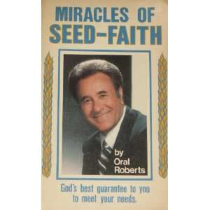 Miracles of Seed Faith Oral Roberts Books