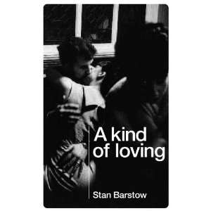 A Kind of Loving [Mass Market Paperback] Stan Barstow Books